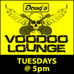Dougs VooDoo Lounge - Tuesdays at 5pm