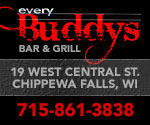 Every Buddy's Bar & Grill - 19 W. Central St., Chippewa Fals, WI - Ph: 715-861-3838