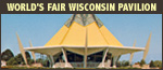 The World's Fair Wisconsin Pavilion