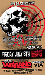 Rock Fest Kick Off Party - July 8th, 2016
